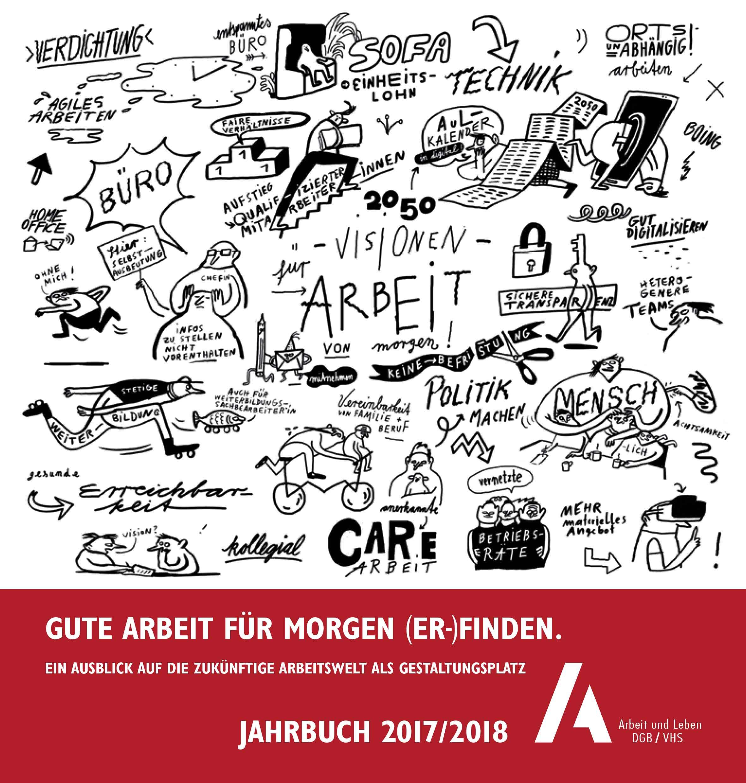 Jahrbuch 2017/2018: Gute Arbeit für morgen (er-)finden