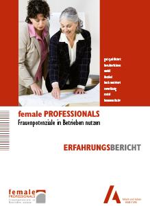 female PROFFESIONALS. Frauenpotenziale in Betrieben nutzen.