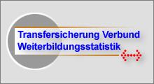 Transfersicherung Verbund Weiterbildungsstatistik
