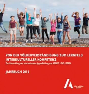 ARBEIT UND LEBEN Jahrbuch 2012 zur politischen Jugendbildung liegt vor